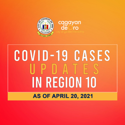 LOOK: Here's the daily COVID 19 case updates and situationer in region 10 as of April 20, 2021.