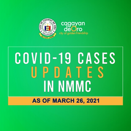 LOOK: Here's the daily COVID 19 case updates and situationer in Northern Mindanao Medical Center (NMMC) as of March 26, 2021.