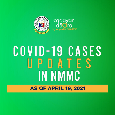 LOOK: Here's the daily COVID 19 case updates and situationer in Northern Mindanao Medical Center (NMMC) as of April 19, 2021.