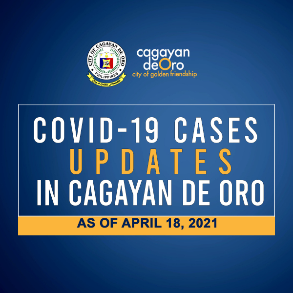 LOOK: Here's the daily COVID 19 case updates in Cagayan de Oro as of April 18, 2021