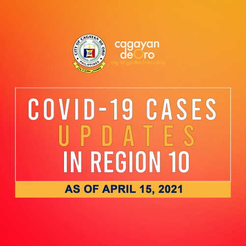 LOOK: Here's the daily COVID 19 case updates and situationer in region 10 as of April 15, 2021.