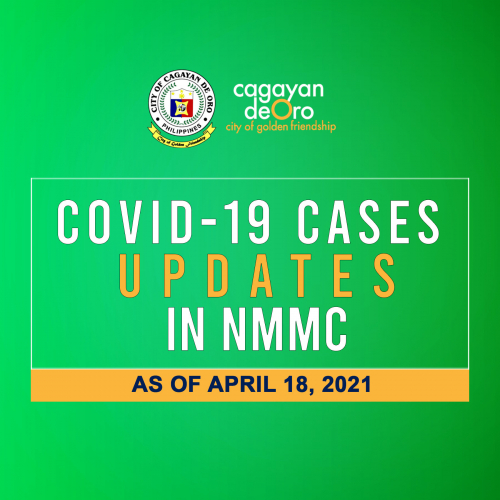 LOOK: Here's the daily COVID 19 case updates and situationer in Northern Mindanao Medical Center (NMMC) as of April 18, 2021.